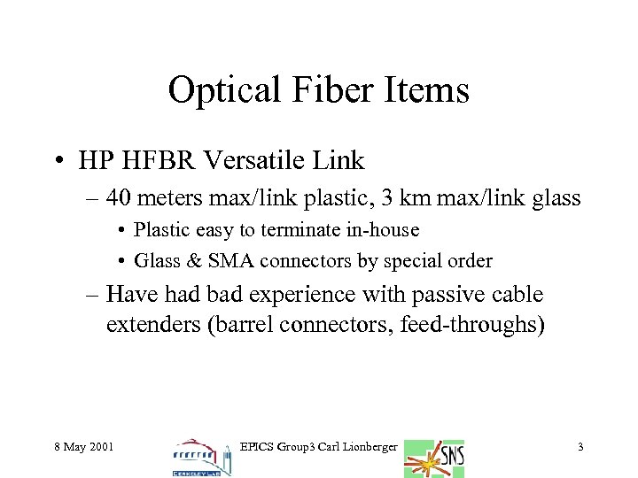 Optical Fiber Items • HP HFBR Versatile Link – 40 meters max/link plastic, 3