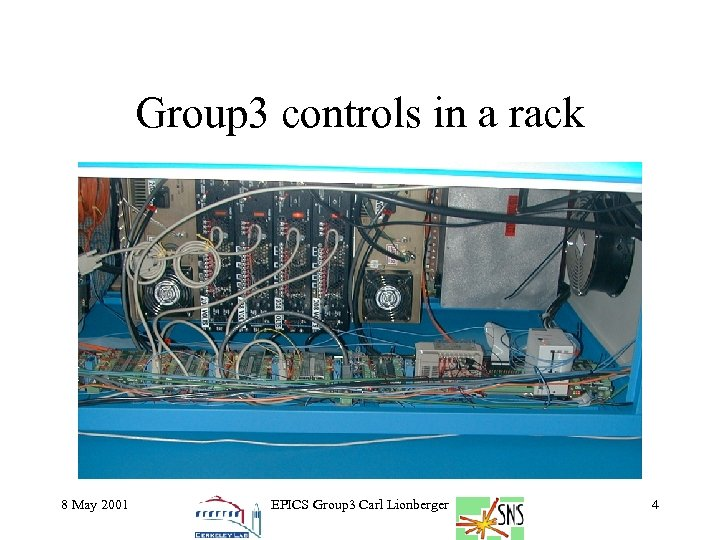 Group 3 controls in a rack 8 May 2001 EPICS Group 3 Carl Lionberger