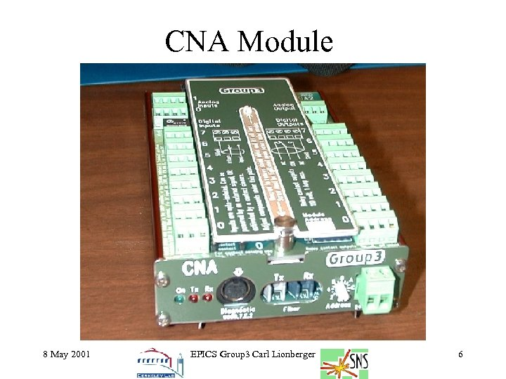 CNA Module 8 May 2001 EPICS Group 3 Carl Lionberger 6