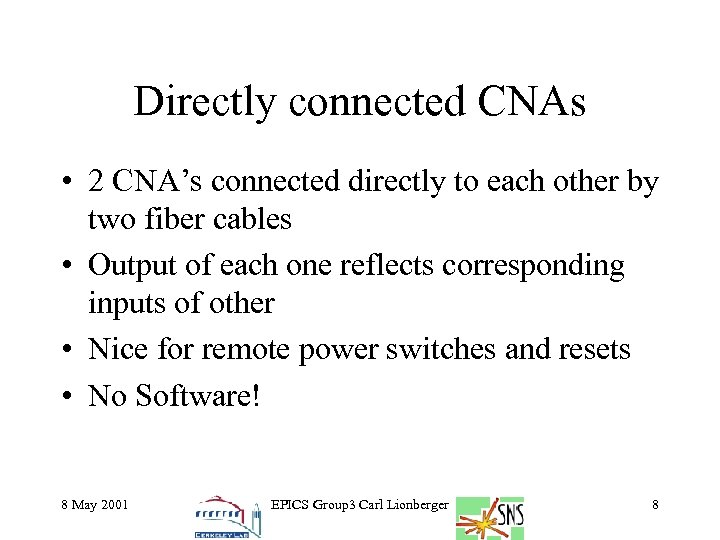 Directly connected CNAs • 2 CNA's connected directly to each other by two fiber