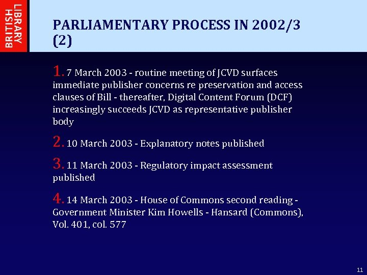 PARLIAMENTARY PROCESS IN 2002/3 (2) 1. 7 March 2003 - routine meeting of JCVD