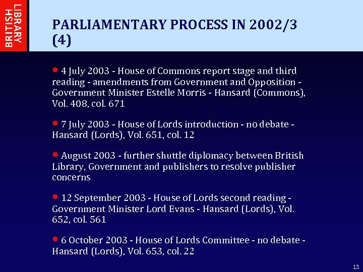 PARLIAMENTARY PROCESS IN 2002/3 (4) • 4 July 2003 - House of Commons report