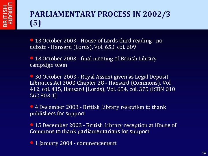 PARLIAMENTARY PROCESS IN 2002/3 (5) • 13 October 2003 - House of Lords third