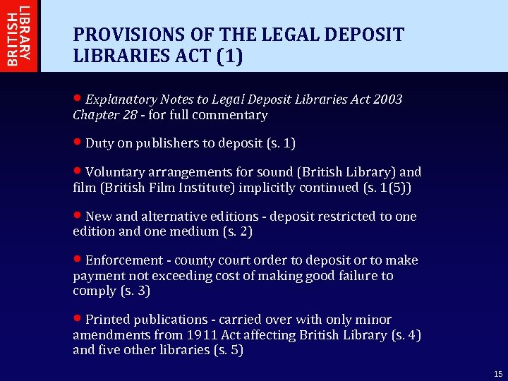 PROVISIONS OF THE LEGAL DEPOSIT LIBRARIES ACT (1) • Explanatory Notes to Legal Deposit