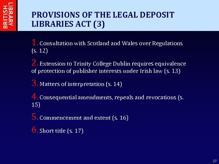 PROVISIONS OF THE LEGAL DEPOSIT LIBRARIES ACT (3) 1. Consultation with Scotland Wales over