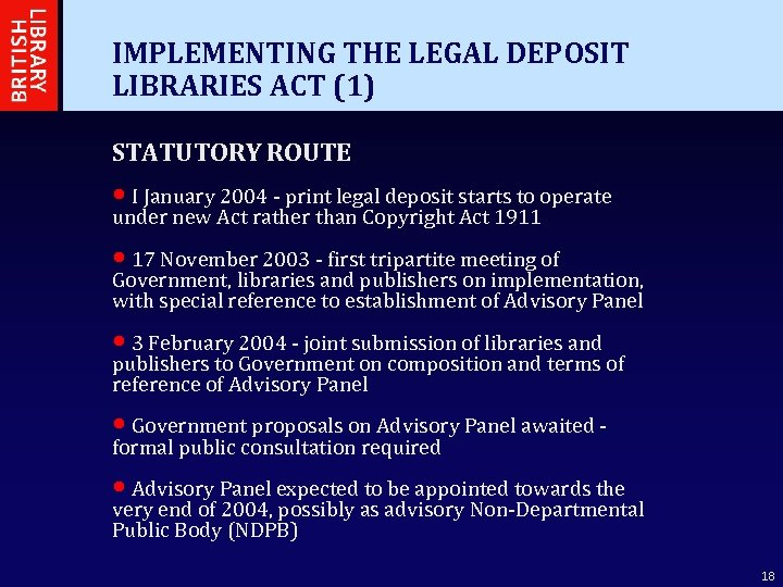 IMPLEMENTING THE LEGAL DEPOSIT LIBRARIES ACT (1) STATUTORY ROUTE • I January 2004 -