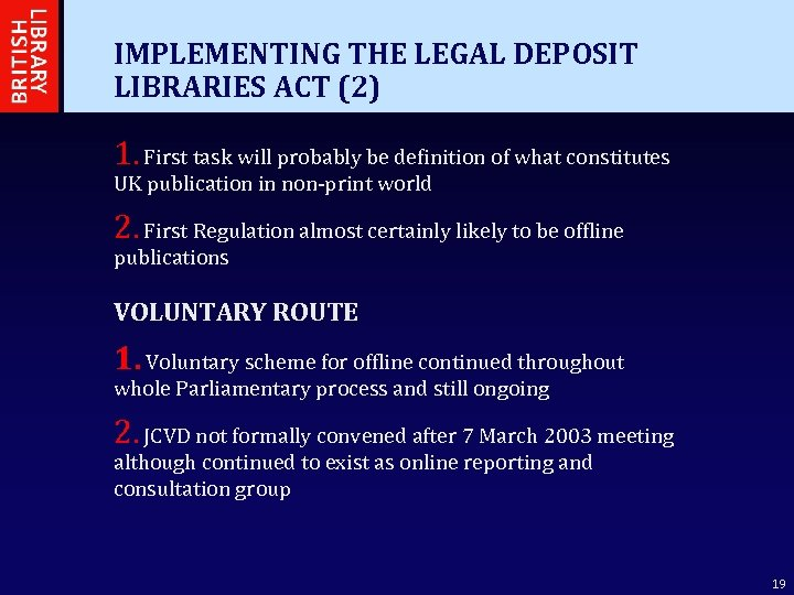 IMPLEMENTING THE LEGAL DEPOSIT LIBRARIES ACT (2) 1. First task will probably be definition