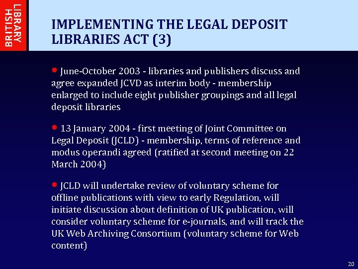 IMPLEMENTING THE LEGAL DEPOSIT LIBRARIES ACT (3) • June-October 2003 - libraries and publishers