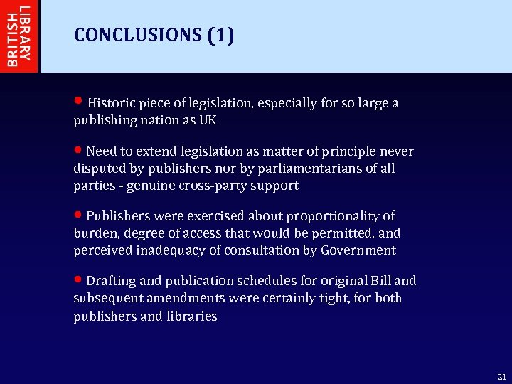 CONCLUSIONS (1) • Historic piece of legislation, especially for so large a publishing nation