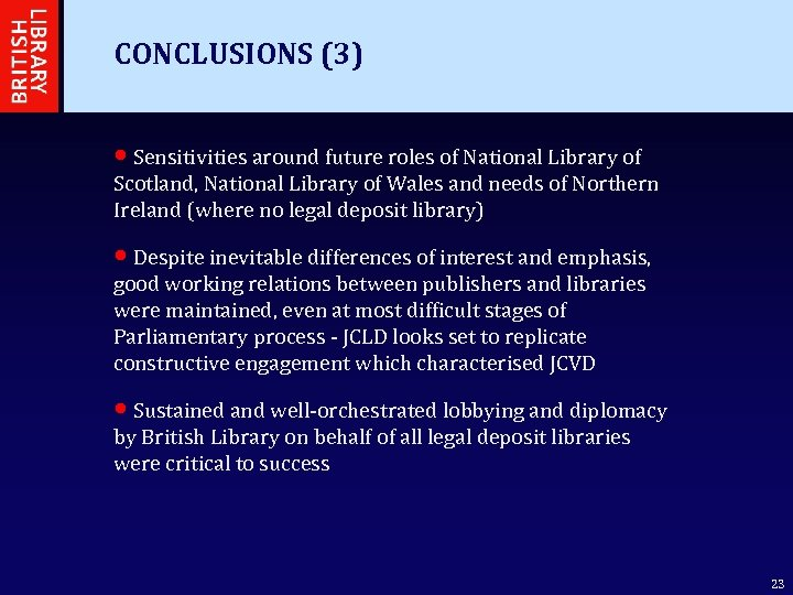 CONCLUSIONS (3) • Sensitivities around future roles of National Library of Scotland, National Library