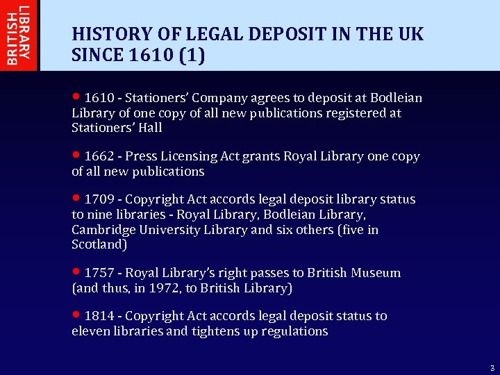 HISTORY OF LEGAL DEPOSIT IN THE UK SINCE 1610 (1) • 1610 - Stationers'