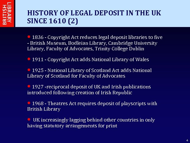 HISTORY OF LEGAL DEPOSIT IN THE UK SINCE 1610 (2) • 1836 - Copyright