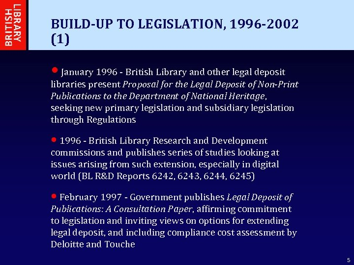 BUILD-UP TO LEGISLATION, 1996 -2002 (1) • January 1996 - British Library and other