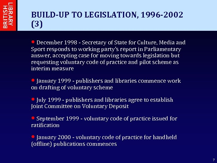 BUILD-UP TO LEGISLATION, 1996 -2002 (3) • December 1998 - Secretary of State for