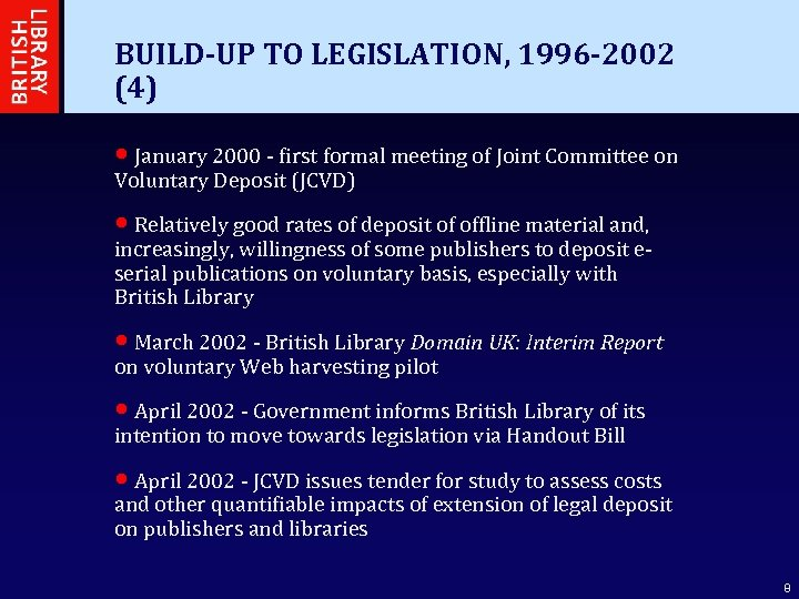 BUILD-UP TO LEGISLATION, 1996 -2002 (4) • January 2000 - first formal meeting of