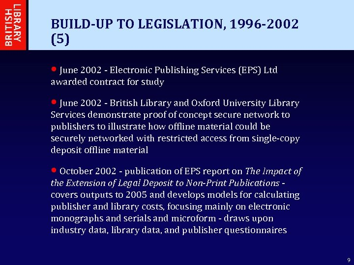 BUILD-UP TO LEGISLATION, 1996 -2002 (5) • June 2002 - Electronic Publishing Services (EPS)