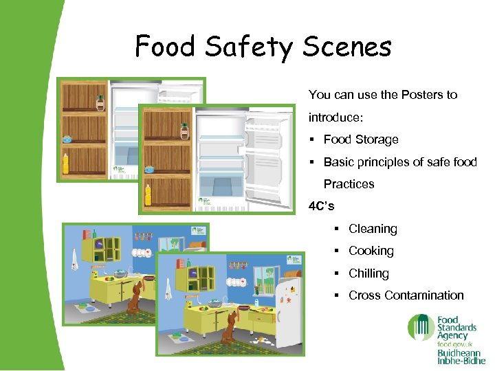 Food Safety Scenes You can use the Posters to introduce: § Food Storage §
