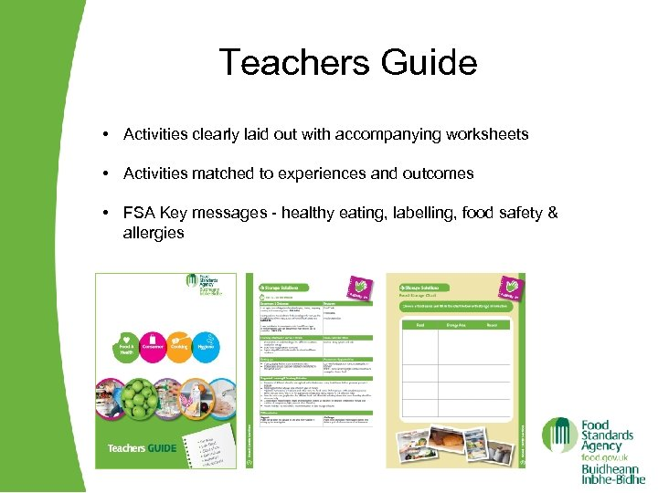 Teachers Guide • Activities clearly laid out with accompanying worksheets • Activities matched to