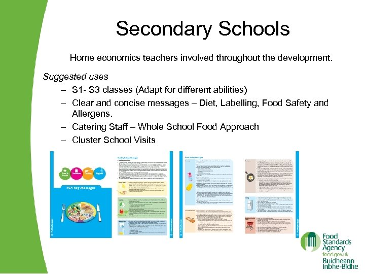 Secondary Schools Home economics teachers involved throughout the development. Suggested uses – S 1