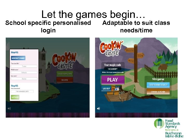 Let the games begin… School specific personalised login Adaptable to suit class needs/time