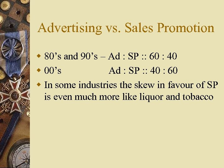 Advertising vs. Sales Promotion w 80's and 90's – Ad : SP : :