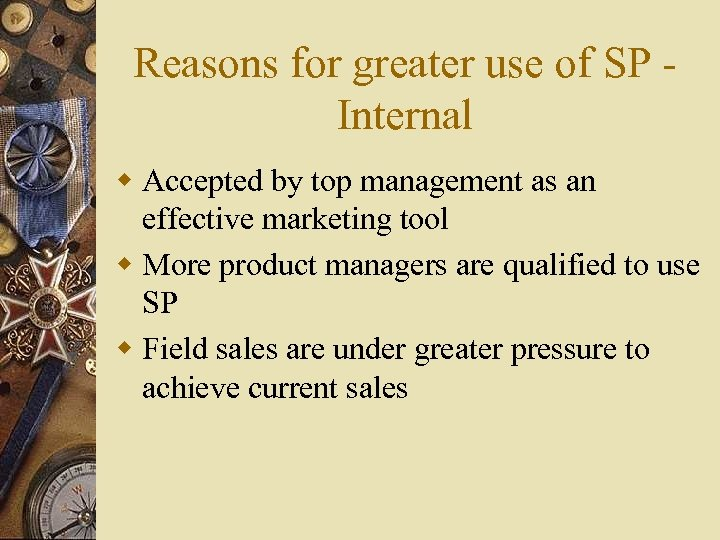 Reasons for greater use of SP Internal w Accepted by top management as an