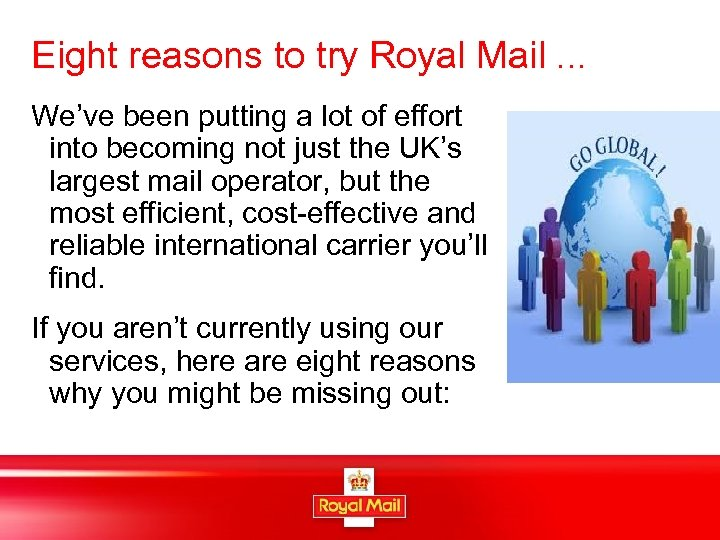 Eight reasons to try Royal Mail … We've been putting a lot of effort