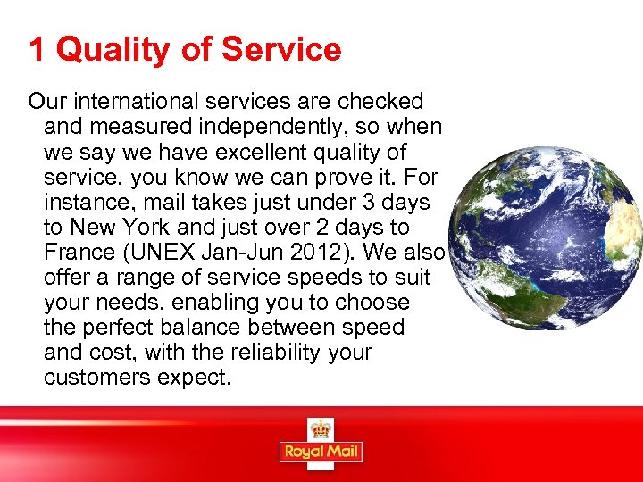 1 Quality of Service Our international services are checked and measured independently, so when