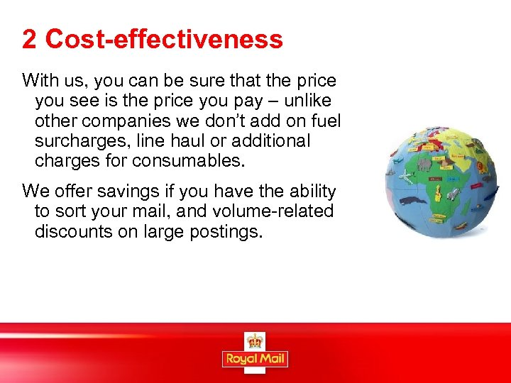 2 Cost-effectiveness With us, you can be sure that the price you see is