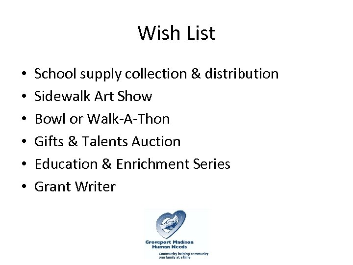 Wish List • • • School supply collection & distribution Sidewalk Art Show Bowl
