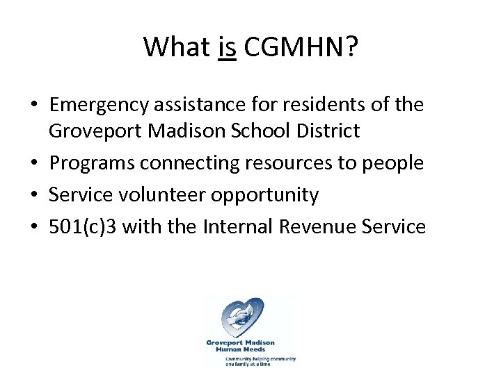 What is CGMHN? • Emergency assistance for residents of the Groveport Madison School District