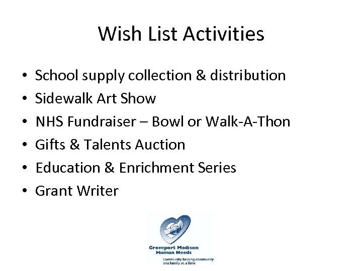 Wish List Activities • • • School supply collection & distribution Sidewalk Art Show
