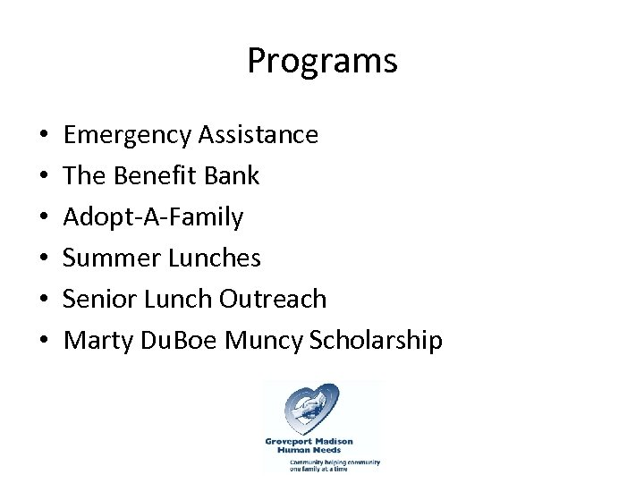 Programs • • • Emergency Assistance The Benefit Bank Adopt-A-Family Summer Lunches Senior Lunch