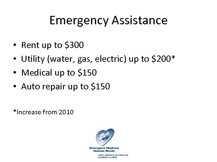 Emergency Assistance • • Rent up to $300 Utility (water, gas, electric) up to