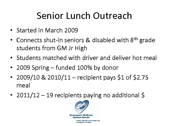 Senior Lunch Outreach • Started in March 2009 • Connects shut-in seniors & disabled