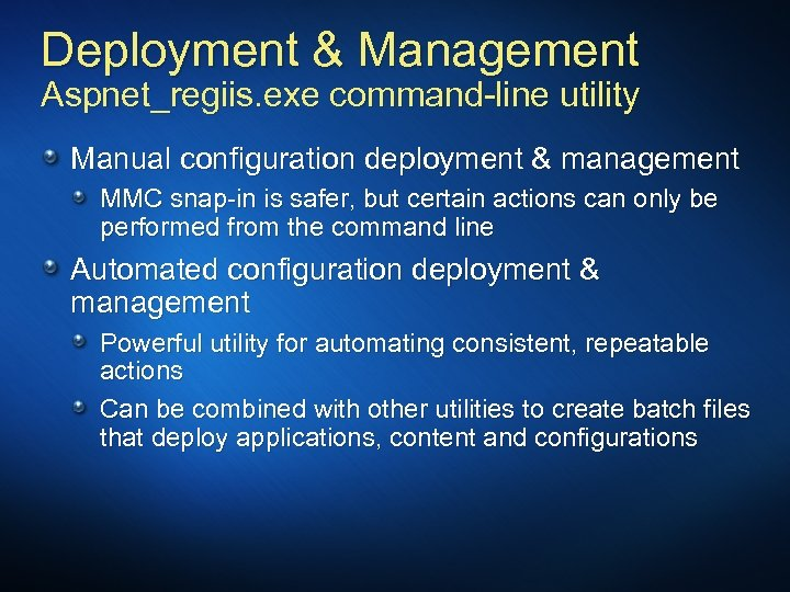 Deployment & Management Aspnet_regiis. exe command-line utility Manual configuration deployment & management MMC snap-in