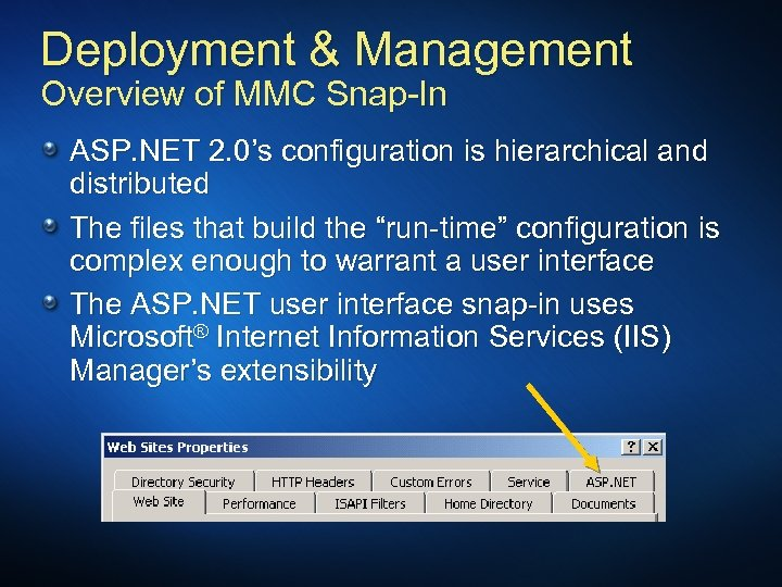 Deployment & Management Overview of MMC Snap-In ASP. NET 2. 0's configuration is hierarchical