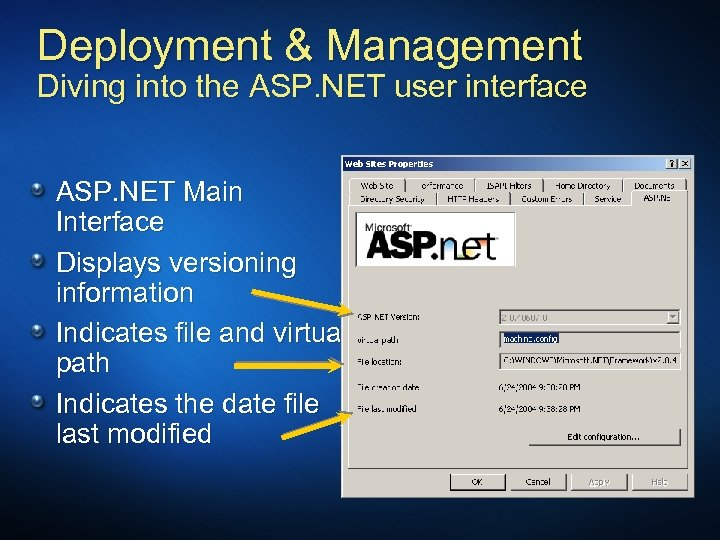 Deployment & Management Diving into the ASP. NET user interface ASP. NET Main Interface