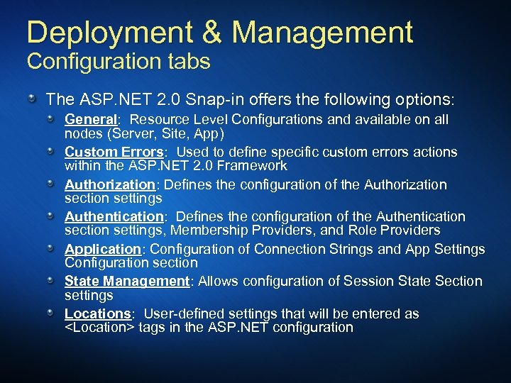 Deployment & Management Configuration tabs The ASP. NET 2. 0 Snap-in offers the following