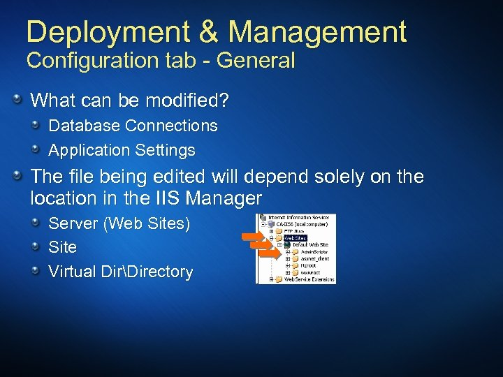 Deployment & Management Configuration tab - General What can be modified? Database Connections Application