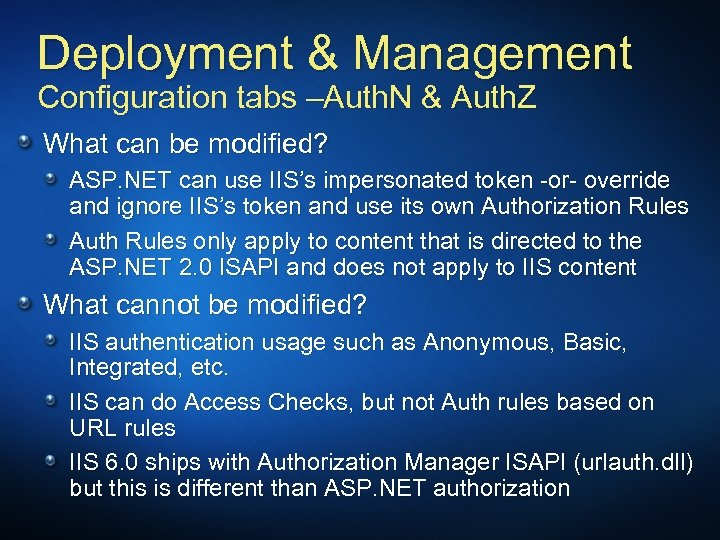 Deployment & Management Configuration tabs –Auth. N & Auth. Z What can be modified?