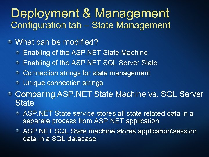 Deployment & Management Configuration tab – State Management What can be modified? Enabling of