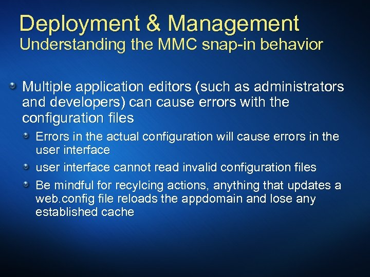 Deployment & Management Understanding the MMC snap-in behavior Multiple application editors (such as administrators