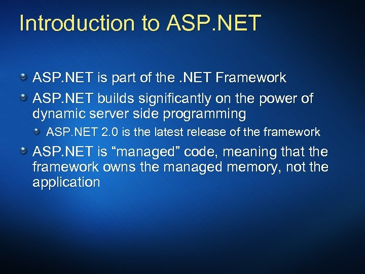 Introduction to ASP. NET is part of the. NET Framework ASP. NET builds significantly