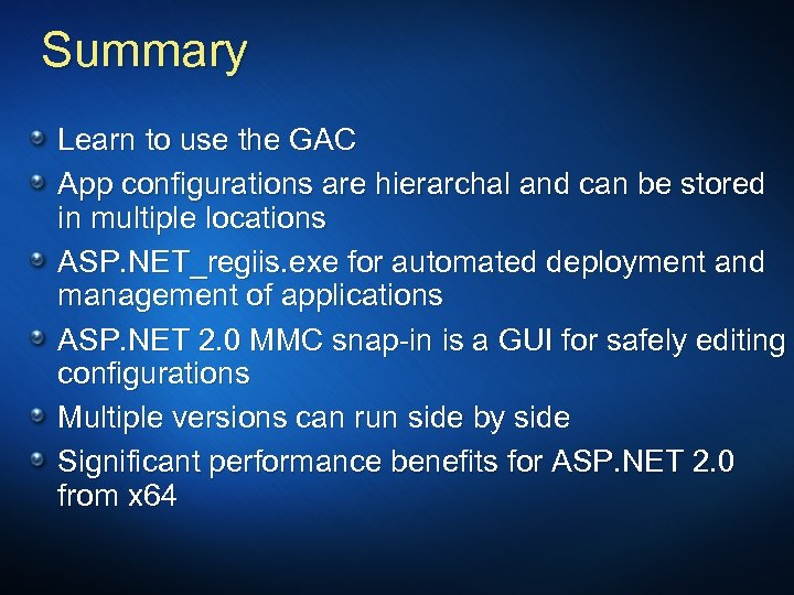 Summary Learn to use the GAC App configurations are hierarchal and can be stored