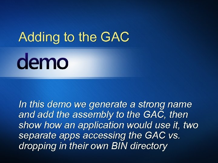 Adding to the GAC In this demo we generate a strong name and add