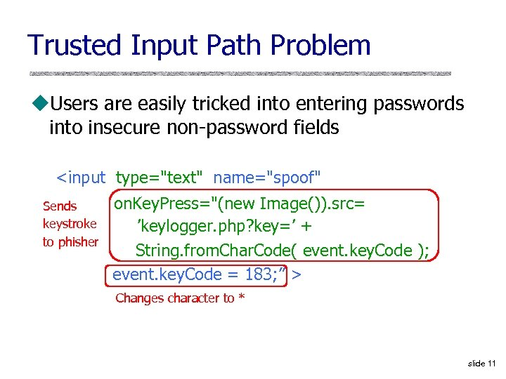 Trusted Input Path Problem u. Users are easily tricked into entering passwords into insecure