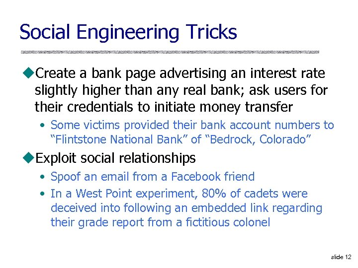 Social Engineering Tricks u. Create a bank page advertising an interest rate slightly higher