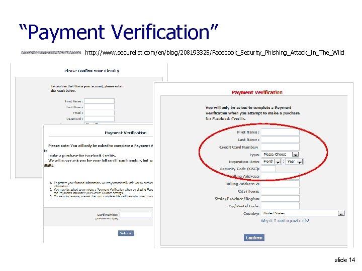 """Payment Verification"" http: //www. securelist. com/en/blog/208193325/Facebook_Security_Phishing_Attack_In_The_Wild slide 14"