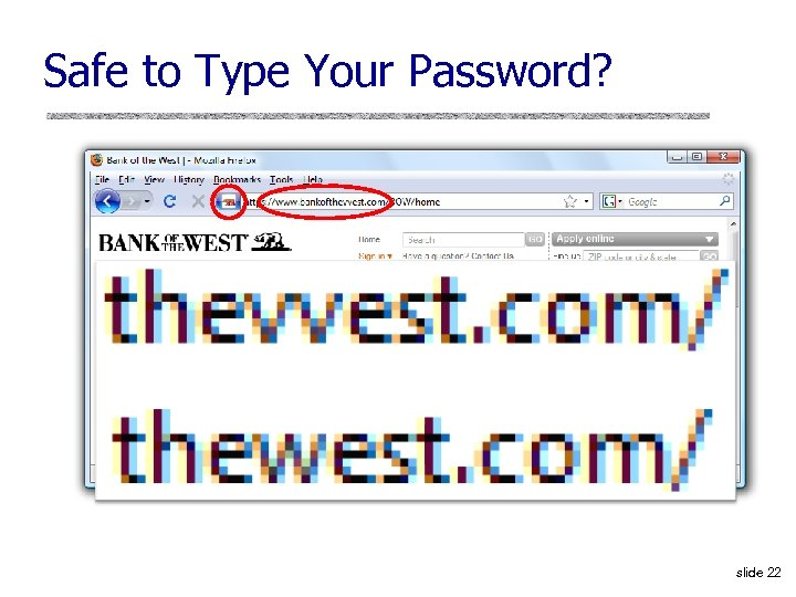 Safe to Type Your Password? slide 22